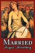 Cover-Bild zu Strindberg, August: Married by August Strindberg, Fiction, Literary, Short Stories