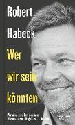 Cover-Bild zu Habeck, Robert: Wer wir sein könnten