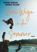 Cover-Bild zu Habeck, Robert: Zwei Wege in den Sommer