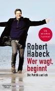Cover-Bild zu Habeck, Robert: Wer wagt, beginnt