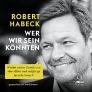 Cover-Bild zu Habeck, Robert: Wer wir sein könnten: Warum unsere Demokratie eine offene und vielfältige Sprache braucht