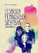 Cover-Bild zu Kalka, Susanne: Lesbisch, feministisch, sichtbar