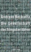 Cover-Bild zu Die Gesellschaft der Singularitäten von Reckwitz, Andreas