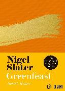 Cover-Bild zu Slater, Nigel: Greenfeast: Herbst / Winter (eBook)