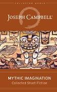 Cover-Bild zu Mythic Imagination (eBook) von Campbell, Joseph