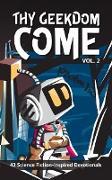 Cover-Bild zu Thy Geekdom Come (Vol. 2): 42 Science Fiction-Inspired Devotionals (eBook) von Thiessen, Aaron