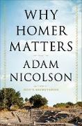 Cover-Bild zu Nicolson, Adam: Why Homer Matters