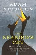 Cover-Bild zu Nicolson, Adam: The Seabird's Cry: The Lives and Loves of the Planet's Great Ocean Voyagers