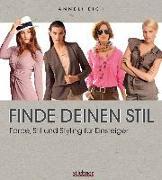 Cover-Bild zu Finde deinen Stil - Farbe, Stil und Styling für Einsteiger von Eick, Anneli
