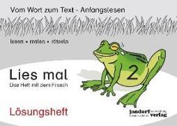 Cover-Bild zu Lies mal 2 - Das Heft mit dem Frosch. Lösungsheft von Wachendorf, Peter