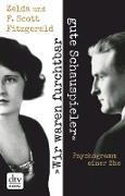 """Cover-Bild zu Fitzgerald, F. Scott: """"Wir waren furchtbar gute Schauspieler"""" (eBook)"""