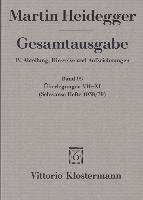 Cover-Bild zu Heidegger, Martin: Gesamtausgabe. 4 Abteilungen / Überlegungen VII - XI