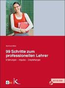 Cover-Bild zu 99 Schritte zum professionellen Lehrer. Mit CD-ROM von Miller, Reinhold