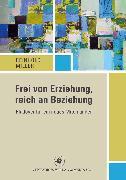 Cover-Bild zu Frei von Erziehung, reich an Beziehung (eBook) von Miller, Reinhold