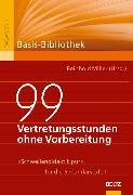 Cover-Bild zu 99 Vertretungsstunden ohne Vorbereitung (eBook) von Miller, Reinhold (Hrsg.)
