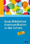 Cover-Bild zu Basis-Bibliothek Kommunikation in der Schule (eBook) von Behr, Michael