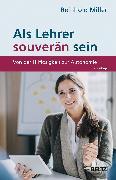 Cover-Bild zu Als Lehrer souverän sein von Miller, Reinhold