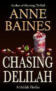 Cover-Bild zu Baines, Anne: Chasing Delilah (Delilah Thrillers) (eBook)