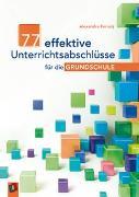 Cover-Bild zu 77 effektive Unterrichtsabschlüsse für die Grundschule von Ferrary, Alexandra