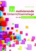 Cover-Bild zu 77 motivierende Unterrichtseinstiege für die Grundschule von Ferrary, Alexandra
