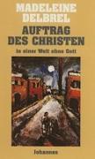 Cover-Bild zu Auftrag des Christen in einer Welt ohne Gott von Delbrêl, Madeleine