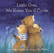 Cover-Bild zu Lloyd-Jones, Sally: Little One, We Knew You'd Come