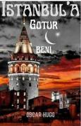 Cover-Bild zu Hugo, Oscar: Istanbul'a Gotur Beni (eBook)