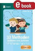 Cover-Bild zu 33 Methoden Erzählen und Zuhören (eBook) von Pohlmann, Stefanie