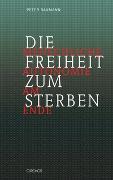Cover-Bild zu Baumann, Peter: Die Freiheit zum Sterben