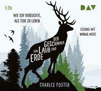 Cover-Bild zu Foster, Charles: Der Geschmack von Laub und Erde. Wie ich versuchte, als Tier zu leben