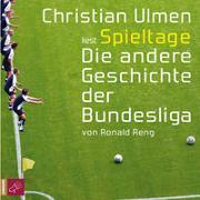Cover-Bild zu Reng, Ronald: Spieltage. Die andere Geschichte der Bundesliga