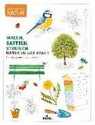 Cover-Bild zu Lasserre, Francois: Expedition Natur: Malen, Basteln, Staunen - Natur in der Stadt