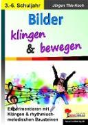 Cover-Bild zu Bilder klingen & bewegen (eBook) von Tille-Koch, Jürgen
