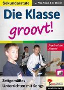 Cover-Bild zu Die Klasse groovt! (eBook) von Tille-Koch, Jürgen