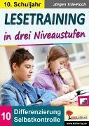 Cover-Bild zu Lesetraining in drei Niveaustufen / Klasse 10 (eBook) von Tille-Koch, Jürgen