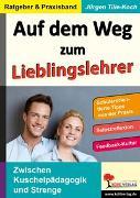Cover-Bild zu Auf dem Weg zum Lieblingslehrer (eBook) von Tille-Koch, Jürgen