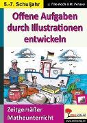 Cover-Bild zu Offene Aufgaben durch Illustrationen entwickeln / Klasse 5-7 (eBook) von Tille-Koch, Jürgen