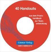 Cover-Bild zu 40 Handouts aus dem Praxishandbuch zur Teamentwicklung von Nowak, Claus