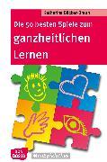Cover-Bild zu Die 50 besten Spiele zum ganzheitlichen Lernen - eBook (eBook) von Bäcker-Braun, Katharina