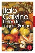 Cover-Bild zu Calvino, Italo: Unter der Jaguar-Sonne