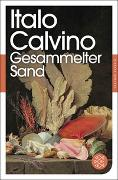 Cover-Bild zu Calvino, Italo: Gesammelter Sand