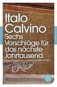 Cover-Bild zu Calvino, Italo: Sechs Vorschläge für das nächste Jahrtausend