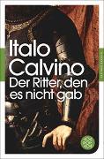 Cover-Bild zu Calvino, Italo: Der Ritter, den es nicht gab