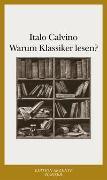 Cover-Bild zu Calvino, Italo: Warum Klassiker lesen ?