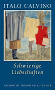 Cover-Bild zu Calvino, Italo: Schwierige Liebschaften