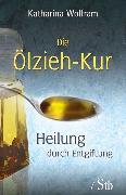 Cover-Bild zu Wolfram, Katharina: Die Ölzieh-Kur (eBook)