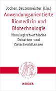 Cover-Bild zu Sautermeister, Jochen (Hrsg.): Anwendungsorientierte Biomedizin und Biotechnologie