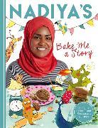 Cover-Bild zu Hussain, Nadiya: Nadiya's Bake Me a Story