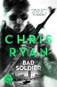 Cover-Bild zu Ryan, Chris: Bad Soldier