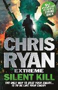 Cover-Bild zu Ryan, Chris: Chris Ryan Extreme: Silent Kill